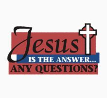 "Christian ""Jesus Is The Answer - Any Questions?"" T-Shirt"