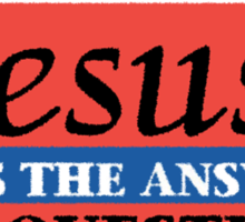 "Christian ""Jesus Is The Answer - Any Questions?"" Sticker"