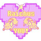 Raichus You! by museshake