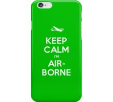 Keep Calm, I'm Airborne iPhone Case/Skin