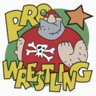 "Funny Wrestling ""Pro Wrestler"" by FunnyT-Shirts"