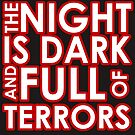 The night is dark and full of terrors. by nimbusnought