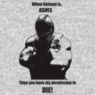 Bane Gotham is ashes. by JAdesigns75