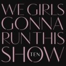 Girls Aloud - We Girls Gonna Run This Show - Pink lyrics by Hrern1313
