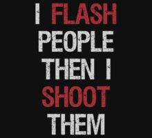 I Flash Then Shoot People by Sarah  Eldred