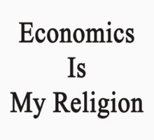 Economics Is My Religion by supernova23
