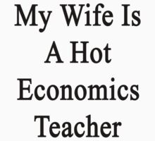 My Wife Is A Hot Economics Teacher by supernova23