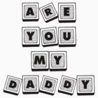 Are you my daddy (baby shirt) by JAdesigns75