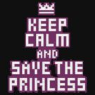 Keep Calm And Save The Princess Ltd Ed Carmine Red Edition by SevenHundred