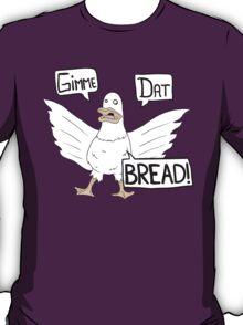 Gimme Dat Bread T-Shirt