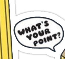 Hey Shorty! What's Your Point? Sticker