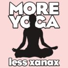 More Yoga, Less Xanax by redtutto