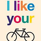 I like your bike by drunkonwater