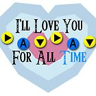 I&#x27;ll Love You For All Time - Song of Time Valentine&#x27;s Card by VRex