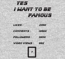 Yes I Want To Be Famous  by NikunjVasoya