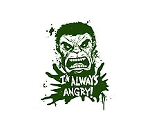 I'm always angry! Photographic Print