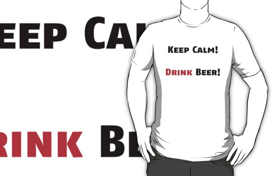 Keep Calm Drink Beer by ademcfade