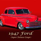 1947 Ford Super Deluxe Coupe w/ ID by DaveKoontz