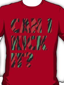 Just Kick It?  T-Shirt