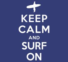 Keep Calm and Surf On (Alternative) by Yiannis  Telemachou