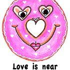 """""""Love is Near, Donut Fear"""" by janinej9"""