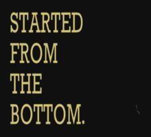 Drake's Started From The Bottom Crewneck by Jumanator9