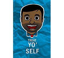 Treat Yo' Self! Photographic Print