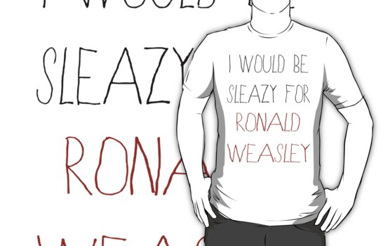 I Would Be Sleazy For Ronald Weasley by rexannakay