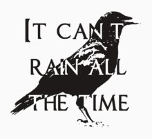 The Crow - Can't Rain All The Time by FeathersDiavolo