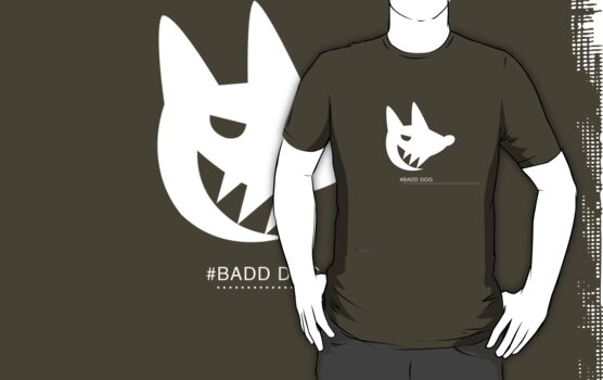 Badd Dog by ishirtkingdom