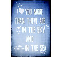 I ♥ you more Photographic Print