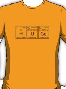 H U Ge (Black Print) T-Shirt