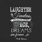 Walt Disney Quote - White on Black Chalk by still-burning