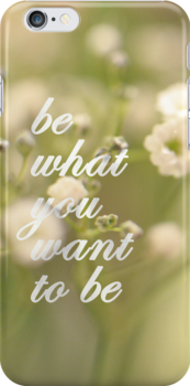 be what you want to be by Cyndy Ejanda