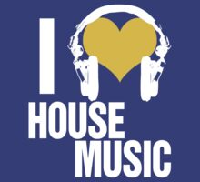 I Love House Music (mustard) by DropBass