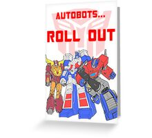 Roll Out Autobots! Greeting Card