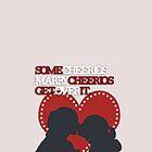 Some Cheerios Marry Cheerios by Naina91