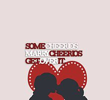 Some Cheerios Marry Cheerios by Naina91
