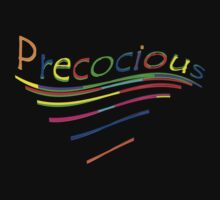 ~PRECOCIOUS~ by TeaseTees