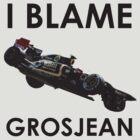 I Blame Grosjean by KCulmer