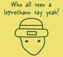 Who all seen the leprechaun - St. Patrick's Day by keepers