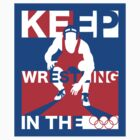 Keep Wrestling by jjbship