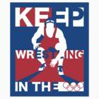 Keep Wrestling by jjbship