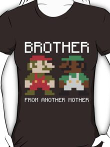 Brother From Another Mother Shirt T-Shirt