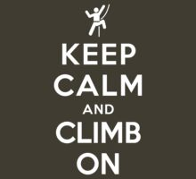 Keep Calm and Climb On (Alternative) by Yiannis  Telemachou