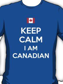 Keep Calm I'M Canadian T-Shirt