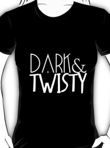 dark & twisty T-Shirt