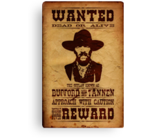 "Wanted Bufford ""Mad Dog"" Tannen Canvas Print"