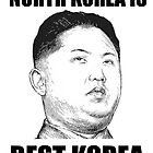 North Korea is Best Korea by markus731