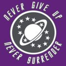 NEVER GIVE UP NEVER SURRENDER by superedu